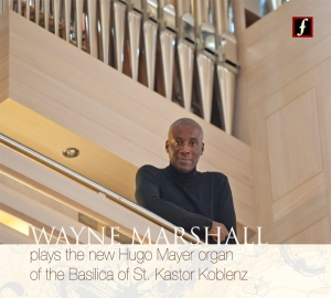 Wayne Marshall plays in St. Kastor Koblenz